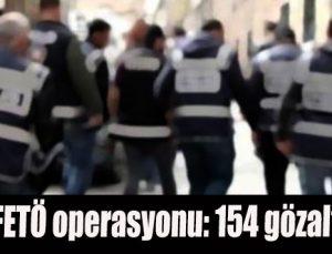30 ilde FETÖ operasyonu: 154 gözaltı kararı