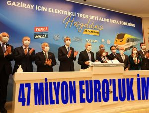 47 MİLYON EURO'LUK İMZA