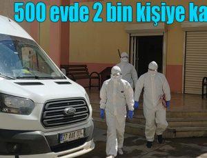 500 evde 2 bin kişiye karantina