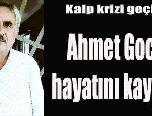 Ahmet Gocuk hayatını kaybetti