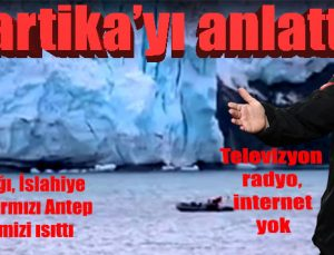 Antartika'yı anlattı