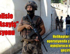 Bin Polisle 'Narko-Asayiş' operasyonu