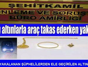 Çaldıkları altınlarla araç takas ederken yakalandılar