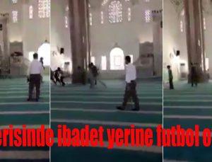 Cami içerisinde ibadet yerine futbol oynadılar