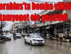Cerablus'ta bomba yüklü kamyonet ele geçirildi
