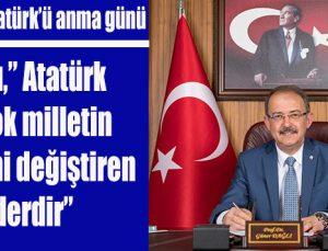 """Dağlı,"""" Atatürk bir çok milletin kaderini değiştiren liderdir"""""""