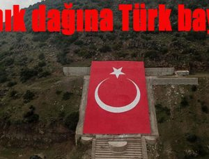 Darmık dağına Türk Bayrağı