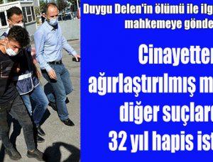 Duygu Delen'in ölümü ile ilgili iddianame mahkemeye gönderildi