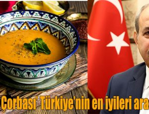'Ezo Gelin Çorbası' Türkiye'nin en iyileri arasına girdi