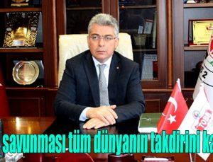 """""""Gaziantep savunması tüm dünyanın takdirini kazanmıştır"""""""