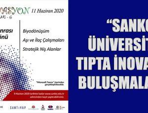 """""""SANKO ÜNİVERSİTESİ TIPTA İNOVASYON BULUŞMALARI 6"""""""