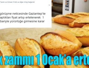 Ekmek zammı 1 Ocak'a ertelendi