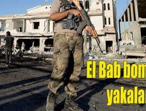 El Bab bombacısı yakalandı