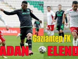 Gaziantep FK kupadan elendi