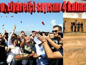 Gaziantep, ziyaretçi sayısını 4 katına çıkardı