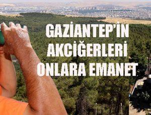 Gaziantep'in akciğerleri onlara emanet