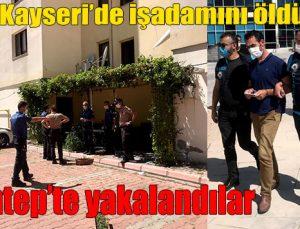 Gaziantep'te yakalandılar