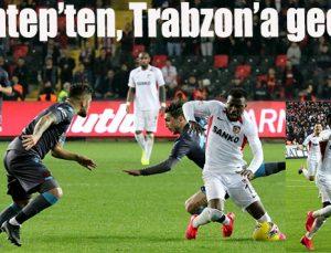Gaziantep'ten, Trabzon'a geçit yok