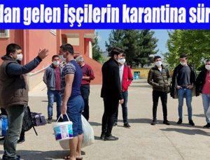 İstanbul'dan gelen işçilerin karantina süresi sona erdi