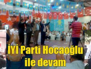 İYİ Parti Hocaoğlu ile devam