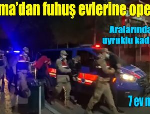 Jandarma'dan fuhuş evlerine operasyon