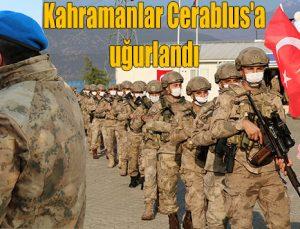 Kahramanlar Cerablus'a uğurlandı