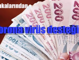 Kamu bankalarından Corona virüs desteği