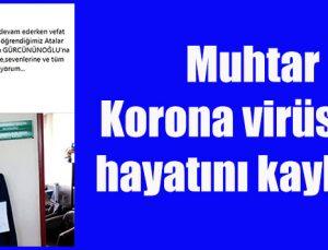 Korona virüs'e yakalanan muhtar hayatını kaybetti