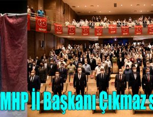 MHP İl Başkanı Çıkmaz seçildi