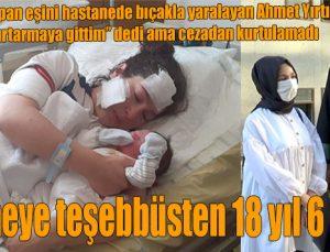 Öldürmeye teşebbüsten18 yıl 6 ay hapis