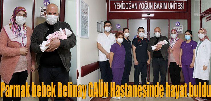 Parmak bebek Belinay GAÜN Hastanesinde hayat buldu