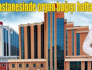 SANKO Hastanesinde organ bağışı haftası
