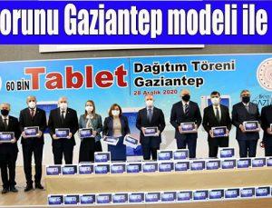 Tablet sorunu Gaziantep modeli ile çözüldü