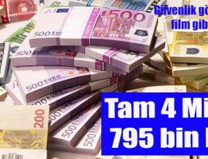 Tam 4 Milyon 795 bin Euro