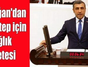Taşdoğan'dan Gaziantep için sağlık reçetesi