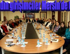 TOBB kadın girişimciler Mersin'de toplandı