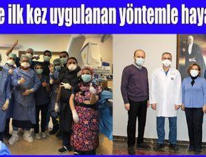 Türkiye'de ilk kez uygulanan yöntemle hayata döndü