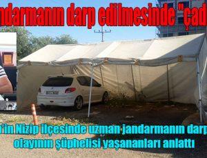 """Uzman jandarmanın darp edilmesinde """"çadır"""" iddiası"""