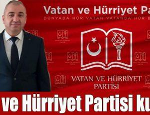 VATAN VE HÜRRİYET PARTİSİ KURULDU