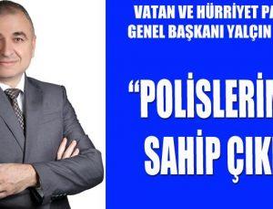 """""""POLİSLERİMİZE SAHİP ÇIKIN"""""""