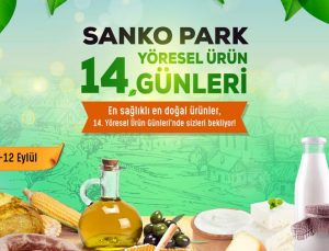 14' ÜNCÜ YÖRESEL ÜRÜN GÜNLERİ SANKO PARK'TA